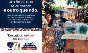 """LBV lança Campanha com o slogan """"Um Brasil que se alimenta e outro que não"""""""